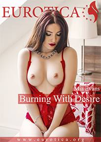 Mia Evans burns with desire in her first photo set at Eurotica.